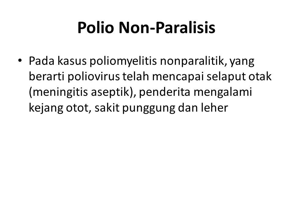 Komplikasi Komplikasi yang paling berat dari penyakit polio adalah kelumpuhan yang menetap.