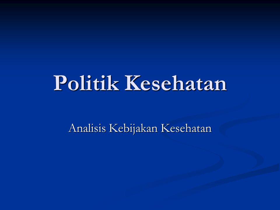Politik Kesehatan Analisis Kebijakan Kesehatan