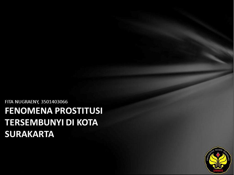 FITA NUGRAENY, 3501403066 FENOMENA PROSTITUSI TERSEMBUNYI DI KOTA SURAKARTA