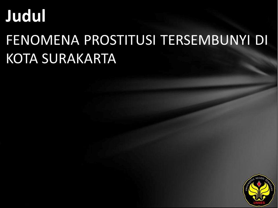 Abstrak Fita Nugraeny.2010. Fenomena prostitusi tersembunyi di kota Surakarta .