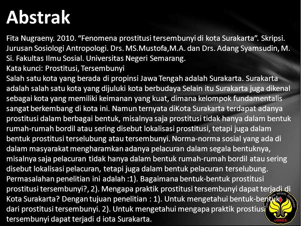 Abstrak Fita Nugraeny. 2010. Fenomena prostitusi tersembunyi di kota Surakarta .