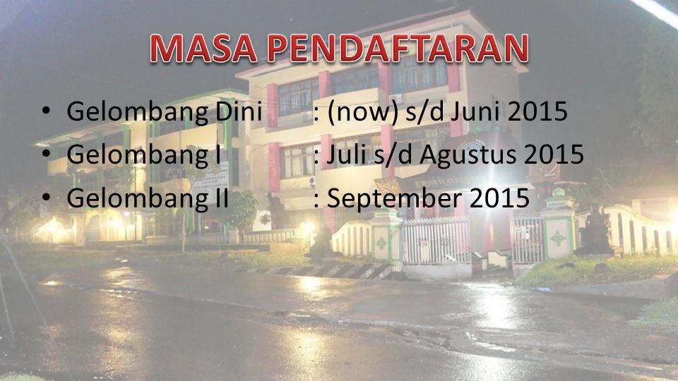 Gelombang Dini: (now) s/d Juni 2015 Gelombang I: Juli s/d Agustus 2015 Gelombang II: September 2015