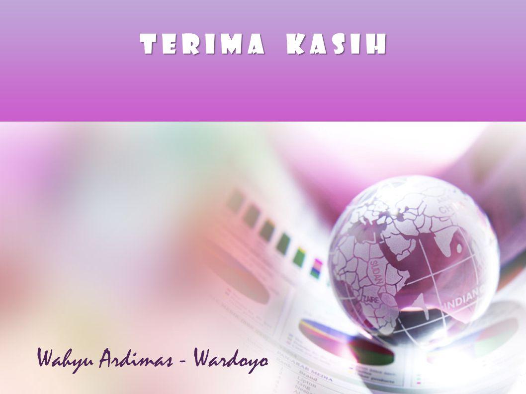 T e r I m a K a s I h Wahyu Ardimas - Wardoyo