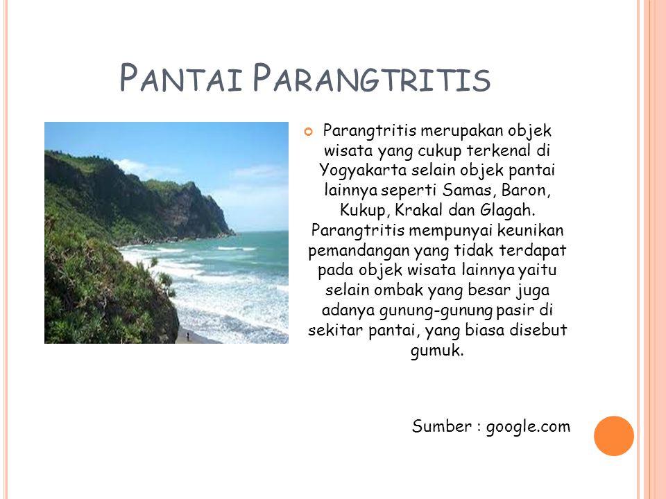 P ANTAI P ARANGTRITIS Parangtritis merupakan objek wisata yang cukup terkenal di Yogyakarta selain objek pantai lainnya seperti Samas, Baron, Kukup, K