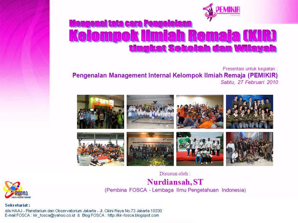 Disusun oleh : Nurdiansah, ST (Pembina FOSCA - Lembaga Ilmu Pengetahuan Indonesia) Presentasi untuk kegiatan : Pengenalan Management Internal Kelompok