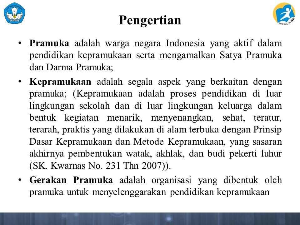 Pengertian Pramuka adalah warga negara Indonesia yang aktif dalam pendidikan kepramukaan serta mengamalkan Satya Pramuka dan Darma Pramuka; Kepramukaa