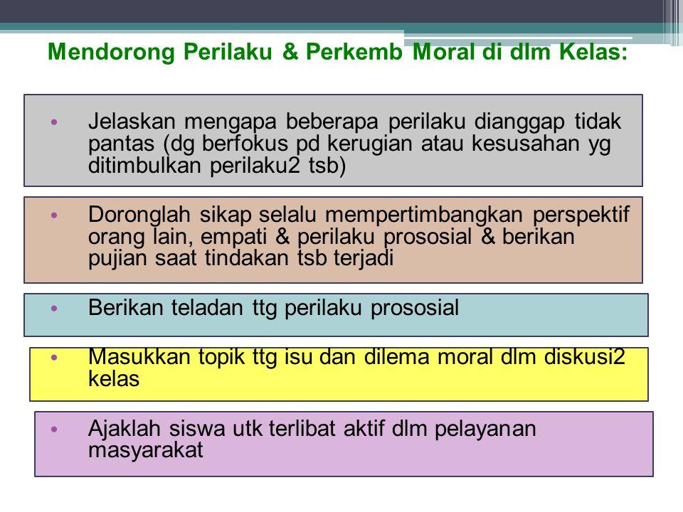 Mendorong Perilaku & Perkemb Moral di dlm Kelas: Jelaskan mengapa beberapa perilaku dianggap tidak pantas (dg berfokus pd kerugian atau kesusahan yg d