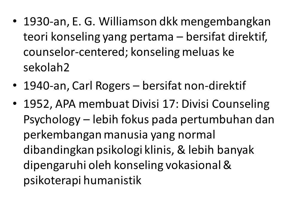 1930-an, E. G. Williamson dkk mengembangkan teori konseling yang pertama – bersifat direktif, counselor-centered; konseling meluas ke sekolah2 1940-an