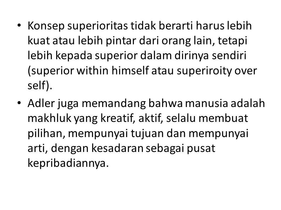 Konsep superioritas tidak berarti harus lebih kuat atau lebih pintar dari orang lain, tetapi lebih kepada superior dalam dirinya sendiri (superior wit