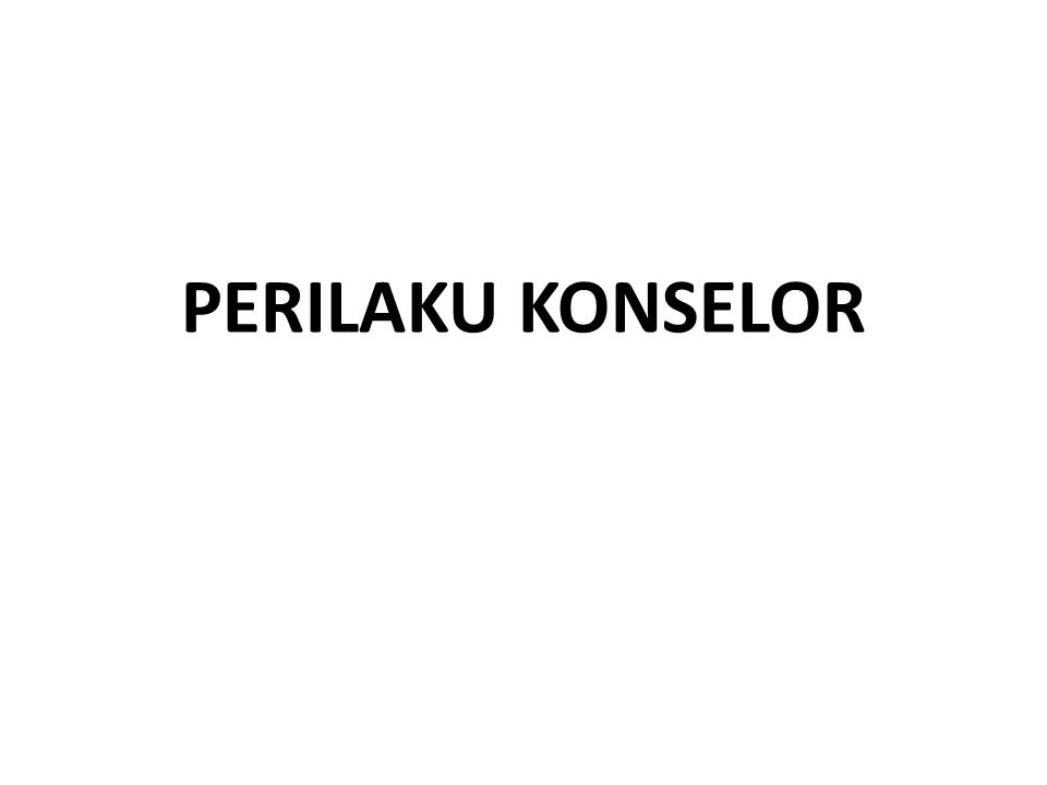 PERILAKU KONSELOR