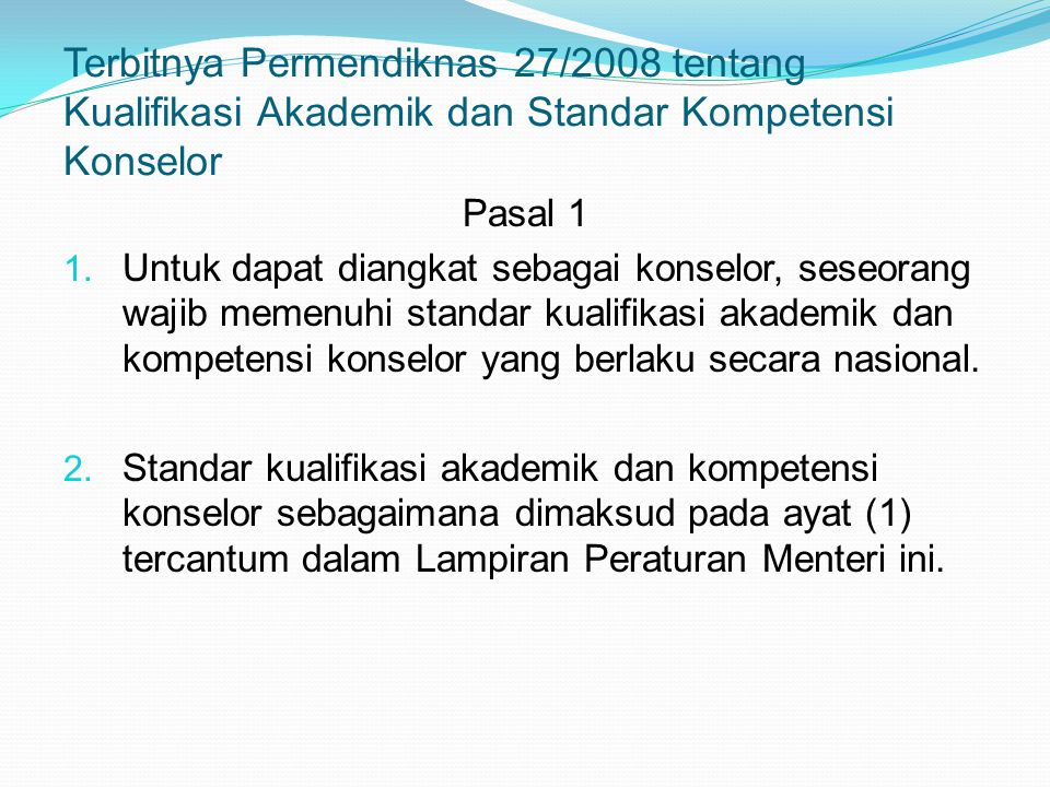 Terbitnya Permendiknas 27/2008 tentang Kualifikasi Akademik dan Standar Kompetensi Konselor Pasal 1 1.