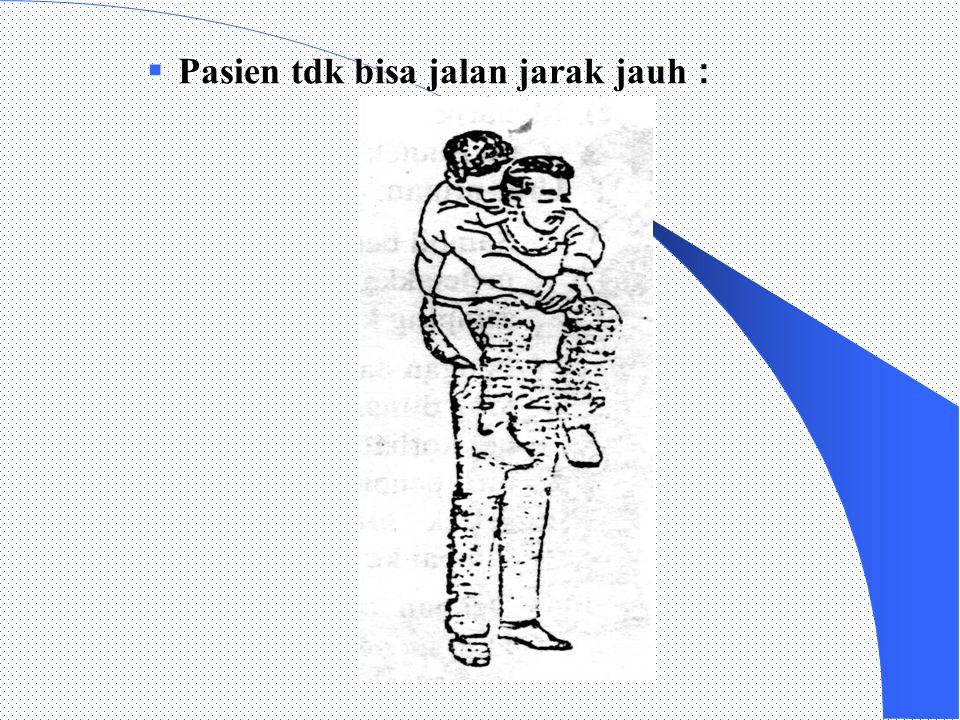 Pasien tdk bisa jalan Pasien tdk bisa jalan 1) 2)