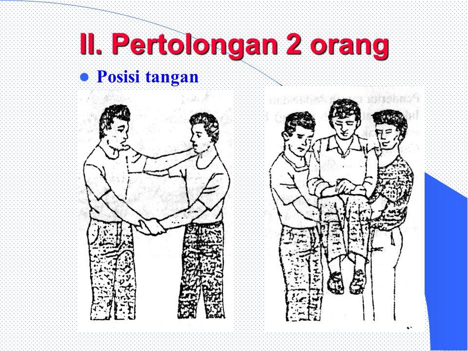 II. Pertolongan 2 orang Posisi tangan