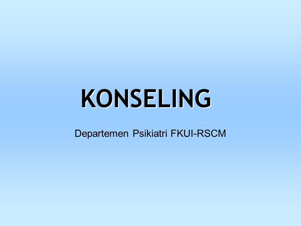 KONSELING Departemen Psikiatri FKUI-RSCM