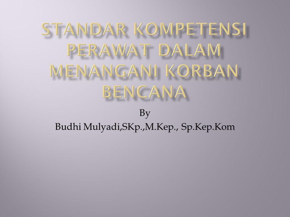 By Budhi Mulyadi,SKp.,M.Kep., Sp.Kep.Kom