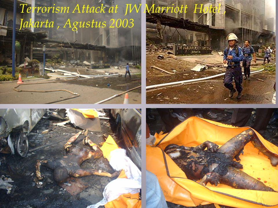 Terrorism Attack at JW Marriott Hotel, Jakarta, Agustus 2003