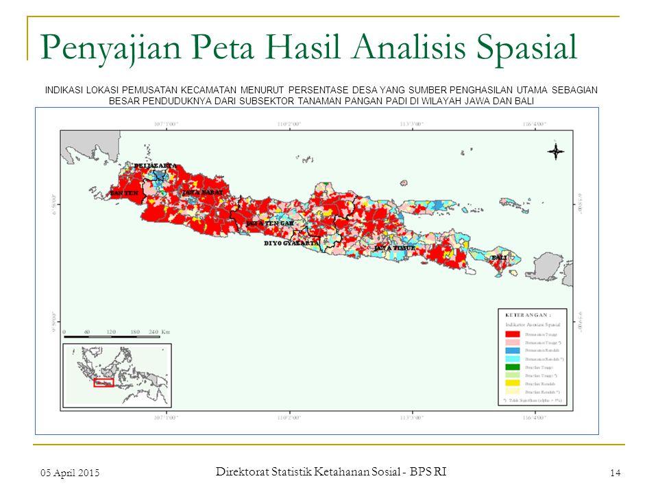 05 April 2015 Direktorat Statistik Ketahanan Sosial - BPS RI 14 Penyajian Peta Hasil Analisis Spasial INDIKASI LOKASI PEMUSATAN KECAMATAN MENURUT PERS