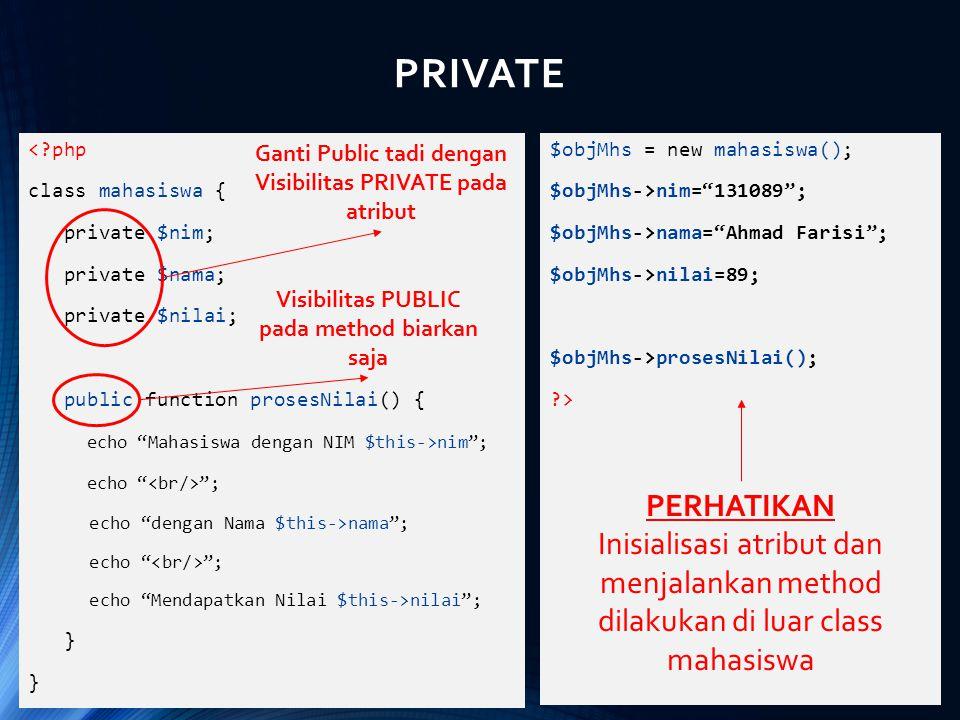 "<?php class mahasiswa { private $nim; private $nama; private $nilai; public function prosesNilai() { echo ""Mahasiswa dengan NIM $this->nim""; echo "" "";"