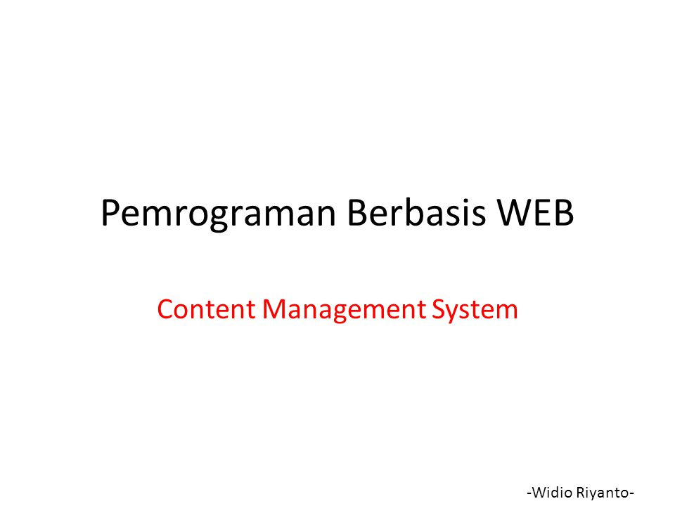 Pemrograman Berbasis WEB Content Management System -Widio Riyanto-