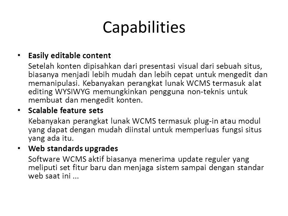 Capabilities Easily editable content Setelah konten dipisahkan dari presentasi visual dari sebuah situs, biasanya menjadi lebih mudah dan lebih cepat