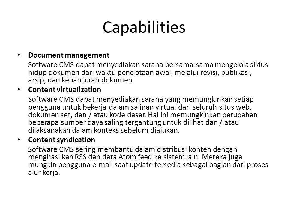 Capabilities Document management Software CMS dapat menyediakan sarana bersama-sama mengelola siklus hidup dokumen dari waktu penciptaan awal, melalui revisi, publikasi, arsip, dan kehancuran dokumen.