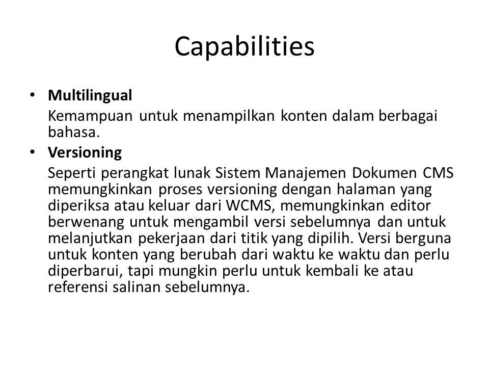 Capabilities Multilingual Kemampuan untuk menampilkan konten dalam berbagai bahasa. Versioning Seperti perangkat lunak Sistem Manajemen Dokumen CMS me