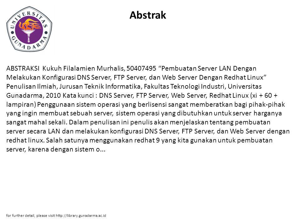 """Abstrak ABSTRAKSI Kukuh Filalamien Murhalis, 50407495 """"Pembuatan Server LAN Dengan Melakukan Konfigurasi DNS Server, FTP Server, dan Web Server Dengan"""