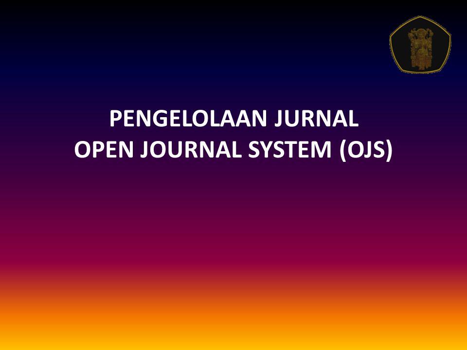 PENGELOLAAN JURNAL OPEN JOURNAL SYSTEM (OJS)