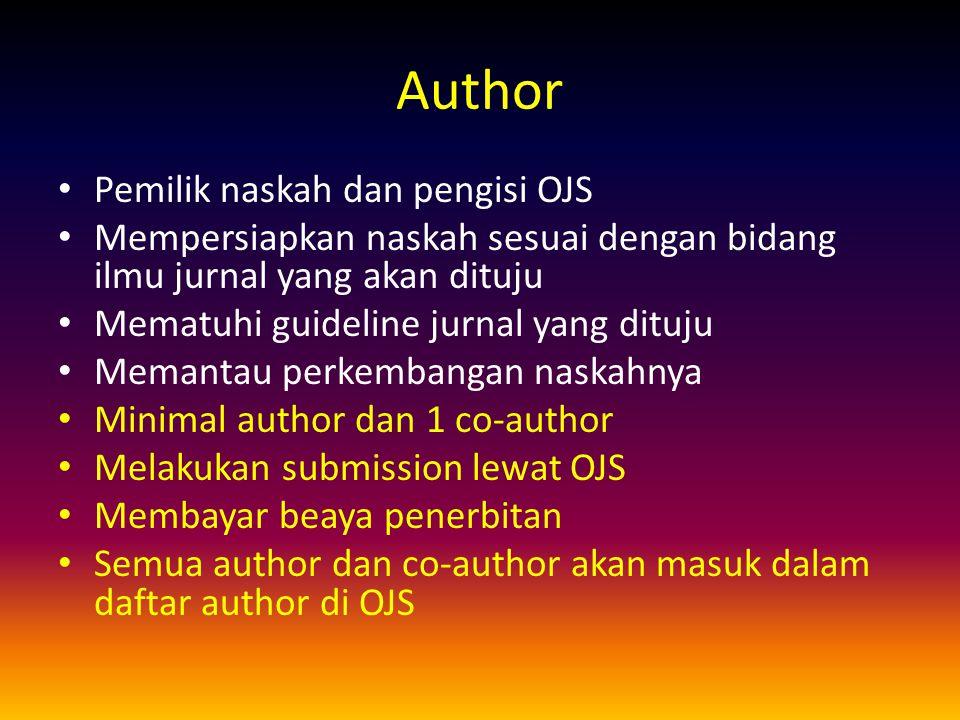 Author Pemilik naskah dan pengisi OJS Mempersiapkan naskah sesuai dengan bidang ilmu jurnal yang akan dituju Mematuhi guideline jurnal yang dituju Mem