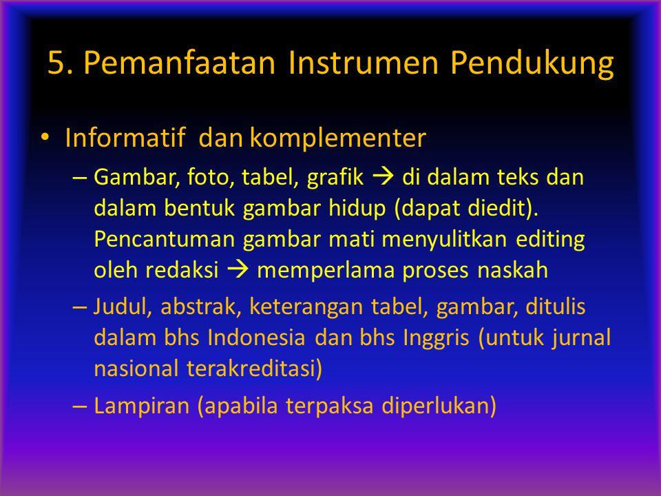 5. Pemanfaatan Instrumen Pendukung Informatif dan komplementer – Gambar, foto, tabel, grafik  di dalam teks dan dalam bentuk gambar hidup (dapat died