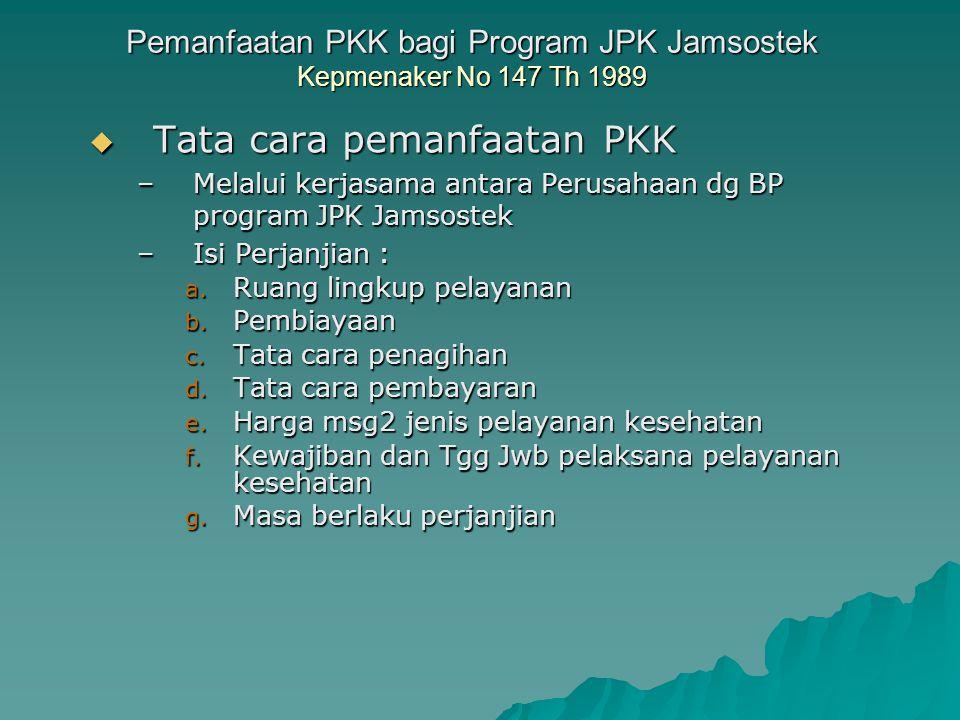 Pemanfaatan Pelayanan Kesehatan Kerja bagi Program JPK Jamsostek Kepmenaker No 47 Th 1998  Sbg pelaksanaan ps 17 ayat (2) Permenaker No 01 Th 1998 