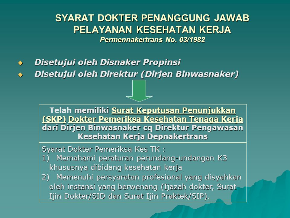 Personel Terkait Penyelenggaraan PKK:  Dokter : –UU No. 1/ 1970 pasal 8 –Permennaker No. 01/1976 ttg Kewajiban Latihan Hyperkes Bagi Dokter Perusahaa
