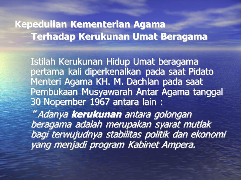 Musyawarah tersebut diatas merupakan pertemuan pertama antara semua pimpinan / pemuka agama - agama di Indonesia, dari musyawarah inilah mulai dibentuknya wadah atau lembaga musyawarah antar umat beragama diantaranya :