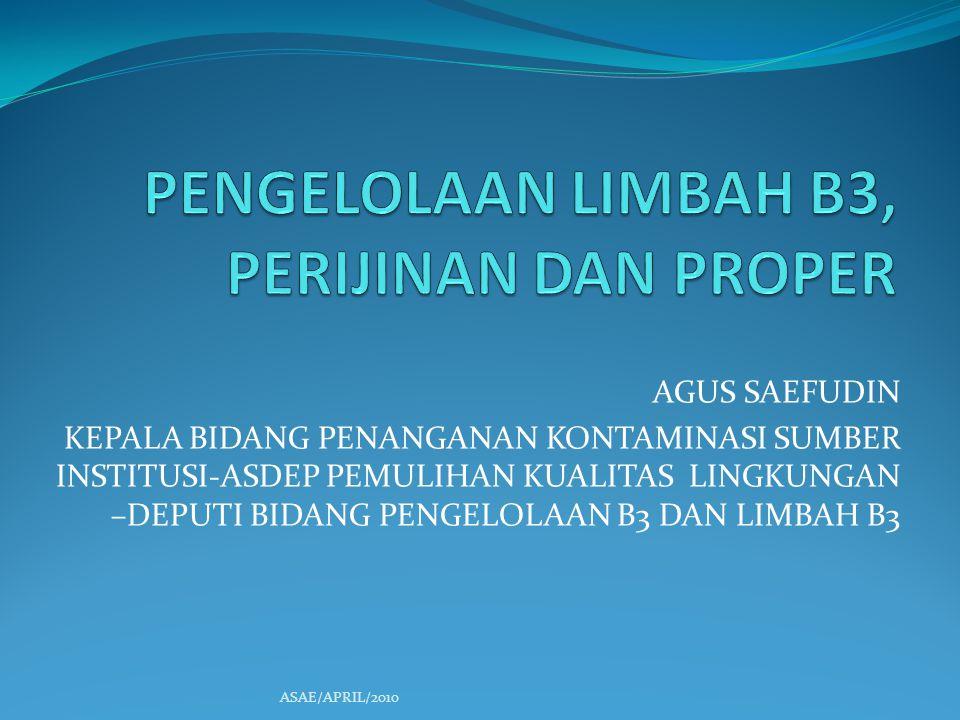 Kriteria PROPER Aspek PLB3 1.Status Perizinan Pengelolaan Limbah B3 2.