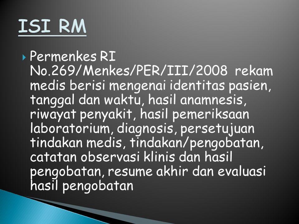 1.Informasi yg ada dlm RM harus sistematis dan logis 2.