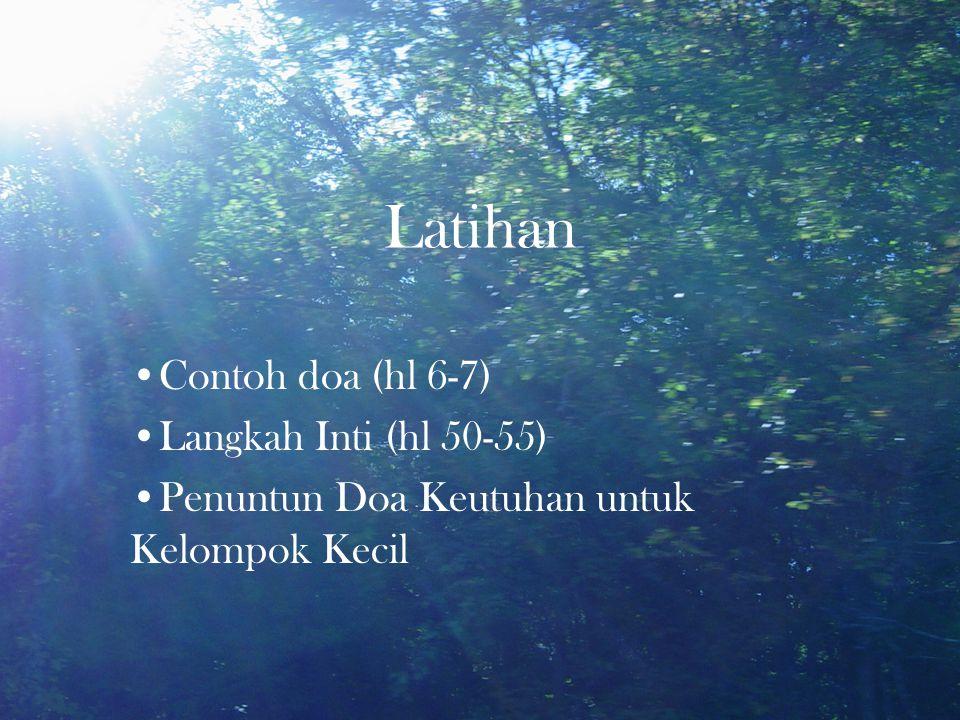 Latihan Contoh doa (hl 6-7) Langkah Inti (hl 50-55) Penuntun Doa Keutuhan untuk Kelompok Kecil