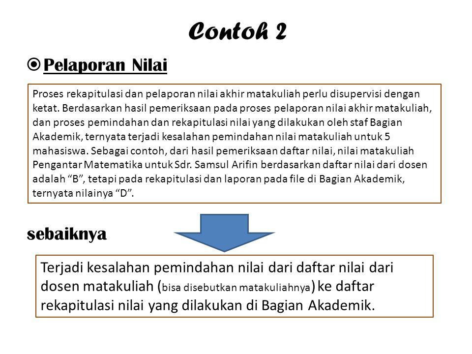 Contoh 2  Pelaporan Nilai Proses rekapitulasi dan pelaporan nilai akhir matakuliah perlu disupervisi dengan ketat.