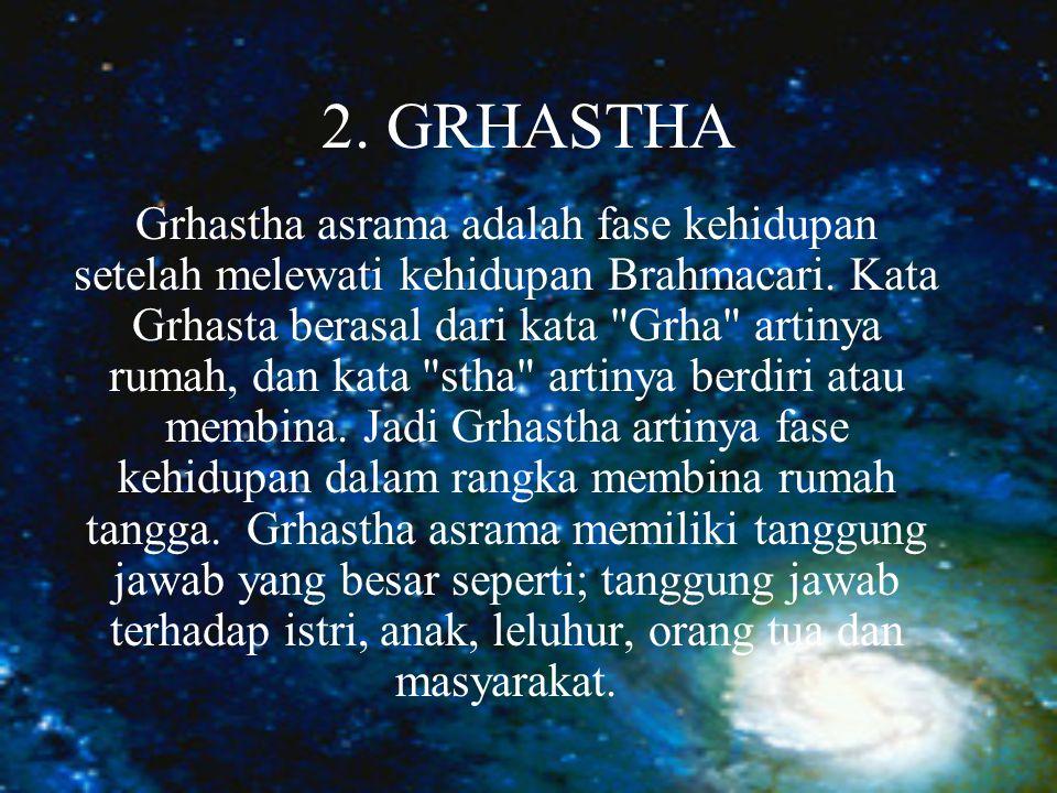 1. BRAHMACARI Brahmacari berasal dari kata