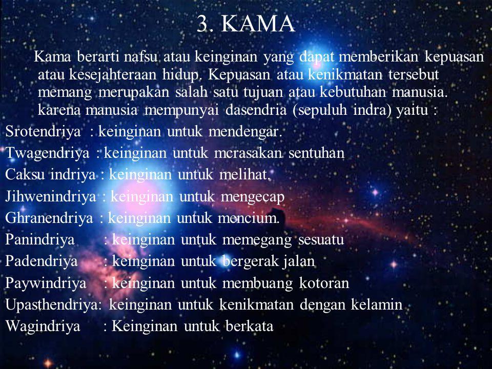 2. ARTHA Kata artha mempunyai makna yang luas. Dalam kaitannyaa dengan Purusartha. bahwa