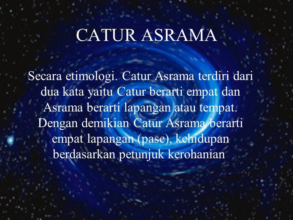CATUR ASRAMA Secara etimologi.