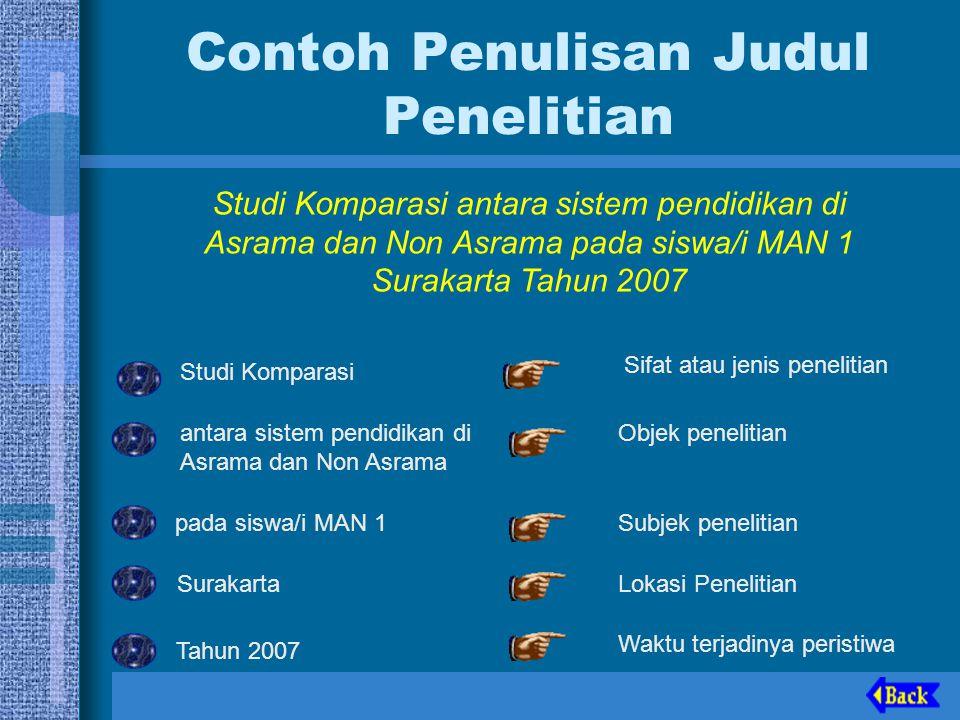 Contoh Penulisan Judul Penelitian Studi Komparasi antara sistem pendidikan di Asrama dan Non Asrama pada siswa/i MAN 1 Surakarta Tahun 2007 Studi Komp