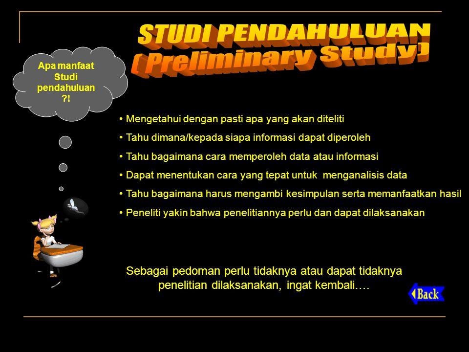 Apa manfaat Studi pendahuluan .