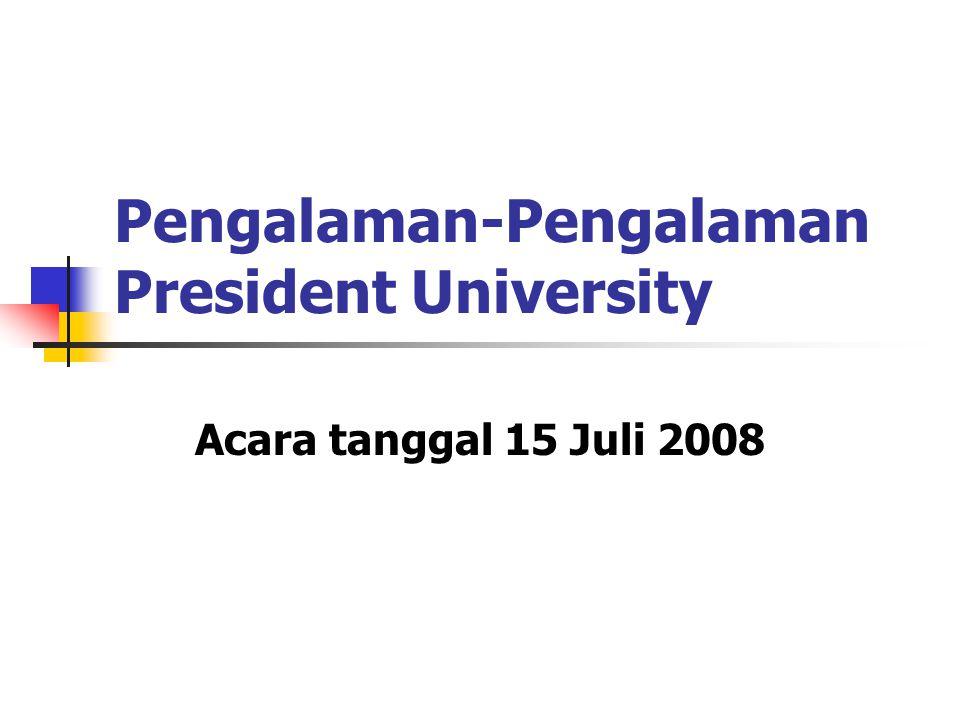 Acara tanggal 15 Juli 2008 Pengalaman-Pengalaman President University