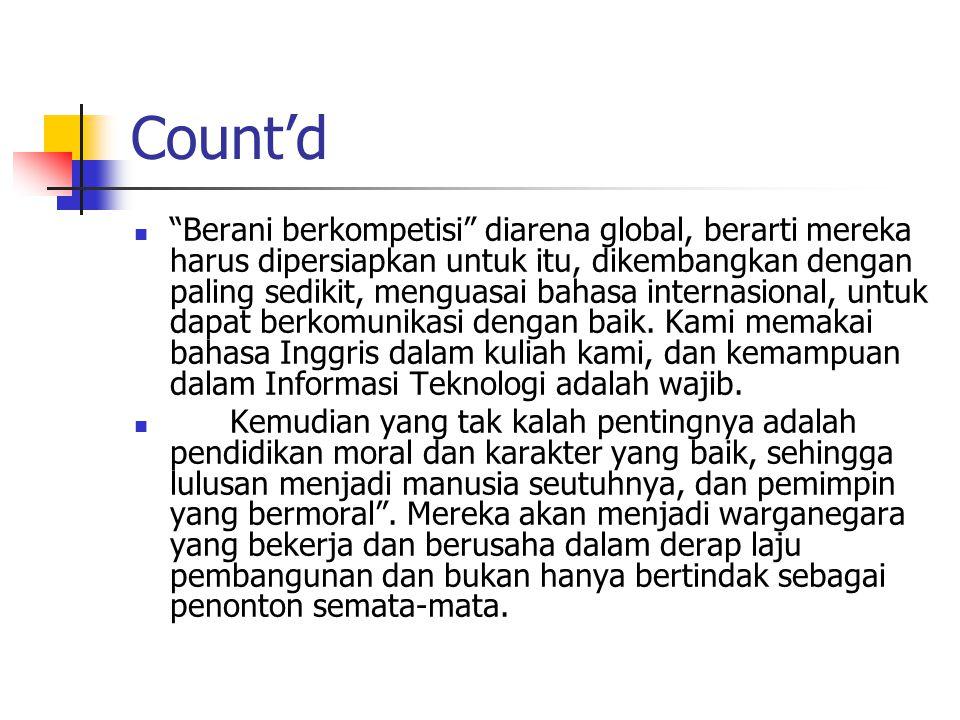 Count'd Berani berkompetisi diarena global, berarti mereka harus dipersiapkan untuk itu, dikembangkan dengan paling sedikit, menguasai bahasa internasional, untuk dapat berkomunikasi dengan baik.