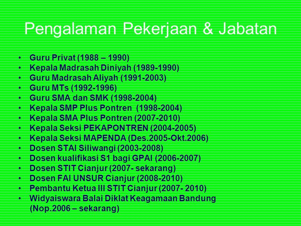Pengalaman Pekerjaan & Jabatan Guru Privat (1988 – 1990) Kepala Madrasah Diniyah (1989-1990) Guru Madrasah Aliyah (1991-2003) Guru MTs (1992-1996) Gur