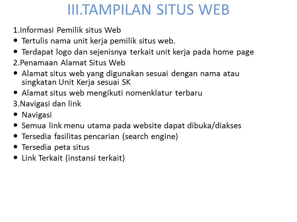 III.TAMPILAN SITUS WEB 1.Informasi Pemilik situs Web Tertulis nama unit kerja pemilik situs web. Terdapat logo dan sejenisnya terkait unit kerja pada