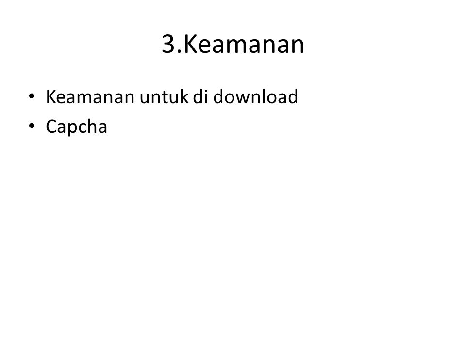 3.Keamanan Keamanan untuk di download Capcha