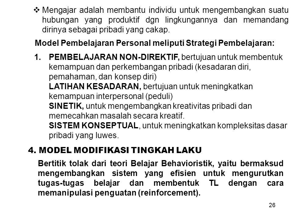 26 Model Pembelajaran Personal meliputi Strategi Pembelajaran: 1.PEMBELAJARAN NON-DIREKTIF, bertujuan untuk membentuk kemampuan dan perkembangan priba