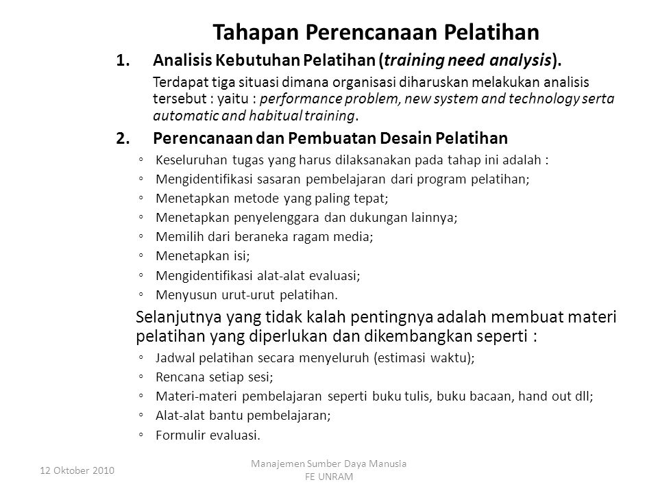 Tahapan Perencanaan Pelatihan 1.Analisis Kebutuhan Pelatihan (training need analysis).