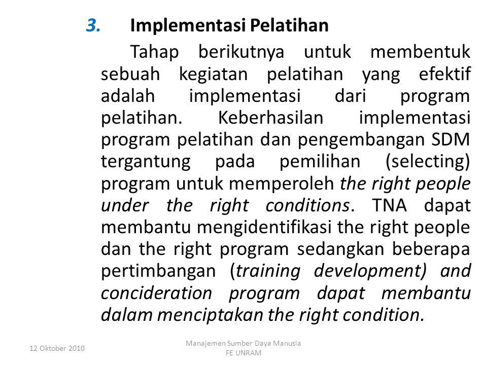 3.Implementasi Pelatihan Tahap berikutnya untuk membentuk sebuah kegiatan pelatihan yang efektif adalah implementasi dari program pelatihan.